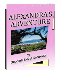 Alexandra's Adventure by Debi Drecksler